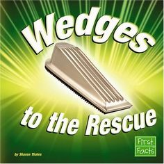 Wedges to the Rescue (Simple Machines to the Rescue)