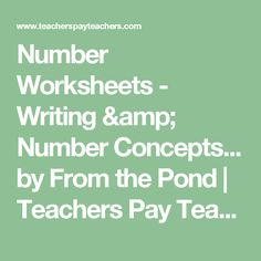 Number Worksheets - Writing & Number Concepts... by From the Pond | Teachers Pay Teachers