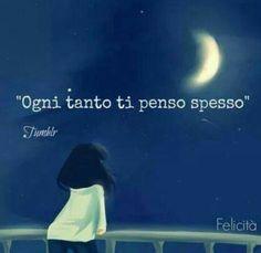 Ogni tanto ti penso spesso - Every so often I think of you I Think Of You, I Miss You, Told You So, Italian Phrases, Italian Quotes, Smart Quotes, Love Quotes, Thinking Of You Quotes, Most Beautiful Words