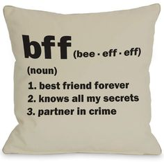 BFF Definition Pillow - Oatmeal/Black - x by Love Me, Love me Not Pillows and Art on - Friendship Quotes Best Friends For Life, Best Friend Goals, Best Friends Forever, True Friends, My Best Friend, Gifts For Friends, Best Friend Things, Friends Like Sisters, Best Friend Crafts