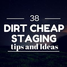 dirt cheep home staging ideas EXACTLY what I do…