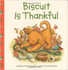 Biscuit is Thankful Biscuit is a lovable, adorable puppy who talks about all the things he is thankful for.