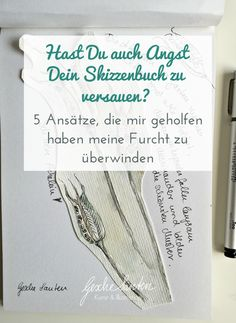 Hast Du auch Angst Dein Skizzenbuch zu versauen? - 5 Skizzenbuch Tipps Art Rules, Angst, Wreck This Journal, Art Tutorials, Diy Art, Urban Sketching, Artist Life, Watercolor Art, Art Portfolio