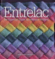 Entrelac: The Essential Guide to Interlace Knitting by Rosemary Drysdale | Entrelac is a modular knitting technique that results in striking basketwork designs of rows within rows and interlocking diamond patterns. Using only simple knit and purl stitches, knitters can create eye-catching pieces with incredible texture. Entrelac introduces both the history and how-to of this fun style, along with 20 patterns for a variety of garments, home décor items, and baby accessories. $24.95 Knitting…
