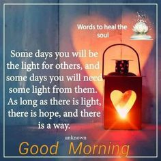 As long as there is light… Good Morning Handsome, Good Morning Gif, Good Morning Quotes, Morning Greetings Quotes, Morning Messages, Smiley Quotes, Good Day Wishes, Lifting Quotes, Evening Quotes