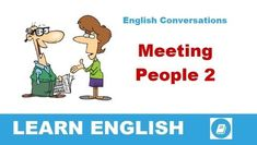 Topic: Meeting People (Part Learn English – Conversations help you practise and improve your English. English Conversation Learning, Everyday English, Learn English, Family Guy, Youtube, People, Plays, Learning English, Games