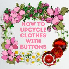 Fancy Buttons, Large Buttons, Diy Wardrobe, Fusible Interfacing, Old Clothes, Fashion Sewing, Buttonholes, Bead Weaving, Refashion