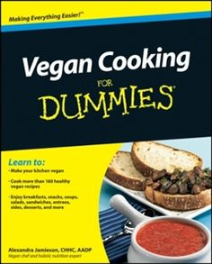 """Read """"Vegan Cooking For Dummies"""" by Alexandra Jamieson available from Rakuten Kobo. An authoritative resource on making delicious, healthy vegan-friendly meals Veganism is a lifestyle abstaining from the . Cooking For Dummies, Easy Cooking, Vegan Chef, Vegan Vegetarian, Vegetarian Cookbook, Raw Vegan, How To Become Vegan, Cooking Supplies, Holistic Nutrition"""