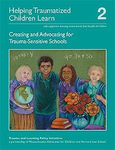 Download a free copy of: A Guide to Creating Trauma-Sensitive Schools - Trauma Sensitive Schools