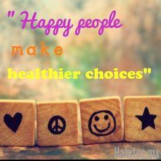 Las personas felices toman decisiones sanas!