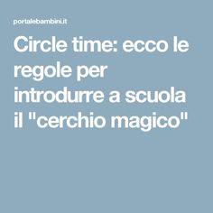 "Circle time: ecco le regole per introdurre a scuola il ""cerchio magico"" Social Service Jobs, Social Services, Circle Time, Reggio Children, Cooperative Learning, Classroom Management, Problem Solving, Activities For Kids, Coding"