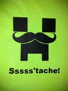 SSSSStache T-Shirt Inspired by Creepers from Mine Craft Game Green | JustAnAwesomeMom - Clothing on ArtFire