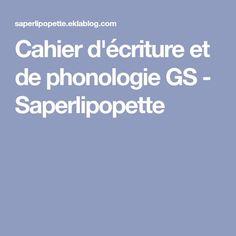 Cahier d'écriture et de phonologie GS - Saperlipopette