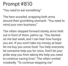 """Whoa, this is awesome, the villain could easily be heroic, but also evil at the same time. Likewise the """"hero"""" figure is silly but realistically not trusting the villain. Creative Writing Prompts, Book Writing Tips, Writing Words, Writing Help, Writing Ideas, Picture Writing Prompts, Otp Prompts, Dialogue Prompts, The Words"""