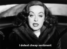 """I Detest Cheap Sentiment"", Bette Davis Quote from her film 'All About Eve'. Joan Crawford, Classic Hollywood, Old Hollywood, Hollywood Quotes, Hollywood Actresses, Joseph L Mankiewicz, Citations Film, Bette Davis Eyes, Betty Davis"