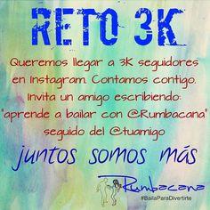 #Reto3K juntos somos más. Invita un amigo al #SanoVicioDeBailar siguiéndonos en #instagram #Rumbacana #BailaParaDivertirte