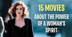 15inspirational films which reveal the power ofawoman's spirit
