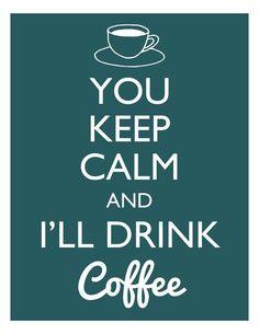 Calm I'll drink coffee