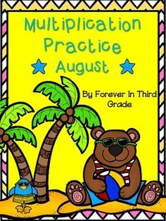 Multiplication Fact Practice for August/Summer.