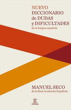 Nuevo diccionario de dudas y dificultades de la lengua española / Manuel Seco