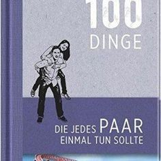 """100 Dinge, die jedes Paar einmal tun sollte The book Things Every Couple Should Do Once"""" is an ideal gift for couples. For a [. Presents For Boyfriend, Boyfriend Gifts, Fun Wedding Invitations, Birthday Invitations, Diy Birthday, Birthday Gifts, Anniversary Crafts, Cadeau Couple, Couple Gifts"""