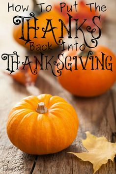 How To Put The Thanks Back Into Your Thanksgiving - 4 simple steps
