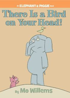 There Is a Bird On Your Head! (An Elephant and Piggie Book): Mo Willems: 9781423106869: Amazon.com: Books