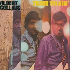 Albert Collins - Trash Talkin' - 1969 - Imperial Although he went largely unrecognized by the general public during most of his c. Rock N, Rock And Roll, Royalty Check, Albert Collins, Brandon Lee, Blues Music, Over Dose, Texas, October 1