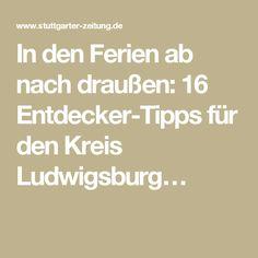 In den Ferien ab nach draußen: 16 Entdecker-Tipps für den Kreis Ludwigsburg…
