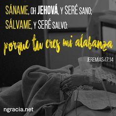"""""""Sáname, oh Jehová, y seré sano; sálvame, y seré salvo: porque tú eres mi alabanza."""" - Jeremias 17:14  Estos ultimos dias no han sido facil pero gracias a Dios ya vamos mejorando.  #Jehova #Cristo #Jesus #SanameJehova #Alabanza #Sanidad #Jeremias"""