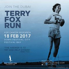 "Join The Dubai Terry Fox Run 2017  ""The Answer is to Try & Help others"" -Terry Fox Join for Terry Fox Run for Cancer Research when: 18th February, 2017 where: Dubai Festival City, Festival Bay REGISTER NOW >> Join The Dubai Terry Fox Run 2017   #CancerResearch #TerryFox #TerryFoxRun2017 #EventShowsTickets #FestivalCity #UAEdeals #DubaiOffers #OffersUAE #DiscountSalesUAE #DubaiDeals #Dubai #UAE #MegaDeals #MegaDealsUAE #UAEMegaDeals  Offer Link: https"