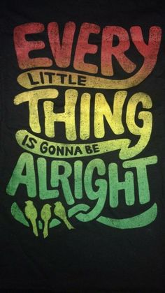 Every Little Thing is Gonna Be Alright Bob Marley Three Little Birds T-Shirt Bob Marley Painting, Bob Marley Art, Bob Marley Quotes, Bob Marley Lyrics, Bob Marley Colors, Frases Rastafari, Rastafari Art, Reggae Art, Reggae Music