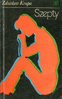 """""""Szepty"""" Zdzisław Krupa Cover by Jan Śliwiński Published by Wydawnictwo Iskry 1979"""
