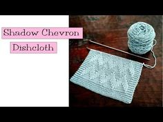 Fancy Stitch Combo - Shadow Chevron Dishcloth - v e r y p i n k . c o m - knitting patterns and video tutorials