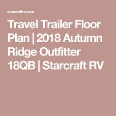 Travel Trailer Floor Plan | 2018 Autumn Ridge Outfitter 18QB | Starcraft RV