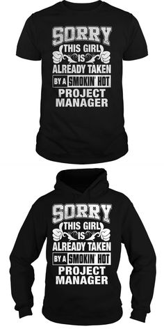 Sorry This Girl Is Already Taken By A Smoking Hot PROJECT MANAGER . 5 Days Delivery And Cheapest Rates. Buy Now!  Guys Tee Hoodie Sweat Shirt Ladies Tee Guys V-Neck Ladies V-Neck Unisex Tank Top Unisex Longsleeve Tee Project With Old T Shirts T Shirt Project Domestic Violence The T Shirt Project Telephone Number The Tshirt Project Prices