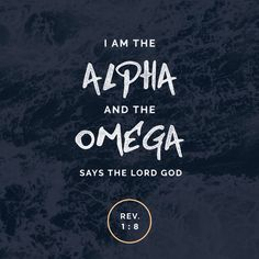 Our GOD. Is the alpha and omega Repin if you agree