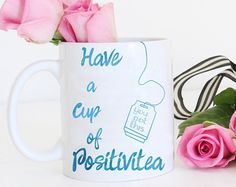 Cup of Positivitea Coffee Mug - Confidence Quote - Uplifting, Inspiring Ceramic Tea Cup Any Color Custom Inspirational Phrase Gift For Her