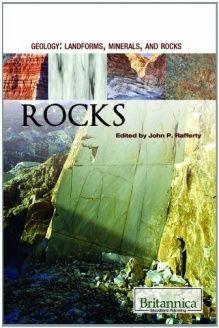 Rocks (Geology  Landforms, Minerals, and Rocks), 978-1615304929, John P. Rafferty, Rosen Education Service