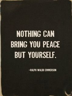 Nothing can bring you peace but yourself | Inspirational Quotes