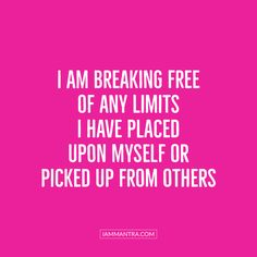Today's Mantra: I AM breaking free of any limits I have placed upon myself or picked up from others. Positive Self Affirmations, Morning Affirmations, Love Affirmations, Positive Mantras, Positive Vibes, Yoga Quotes, Bible Quotes, Motivational Messages, Inspirational Quotes