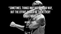 quote-Michael-Jordan-sometimes-things-may-not-go-your-way-104826