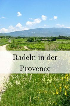 Die Provence in Frankreich: Radeln in der Provence, Reisetipps. Provence, Mountains, Nature, Travel Report, Explore, Travel Advice, Places, Naturaleza, Nature Illustration