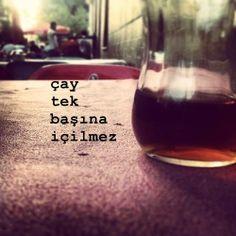 çay tek başına içilmez