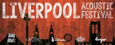 Disc-ussion: EVENT: LIVERPOOL ACOUSTIC FESTIVAL (21st & 22nd MARCH 2014)