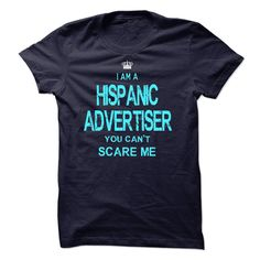 I am a Hispanic Advertiser you can't scare me t shirts and hoodies