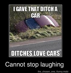 ditches do love cars