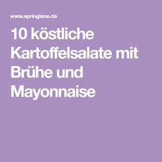 10 köstliche Kartoffelsalate mit Brühe und Mayonnaise