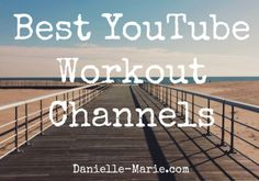 Free YouTube Workouts that you will love!  A list of my faves from Pilates to HIIT!!