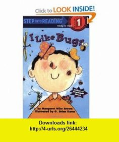 I Like Bugs (Step-Into-Reading, Step 1) (0033500261077) Margaret Wise Brown, G. Brian Karas , ISBN-10: 0307261077  , ISBN-13: 978-0307261076 ,  , tutorials , pdf , ebook , torrent , downloads , rapidshare , filesonic , hotfile , megaupload , fileserve